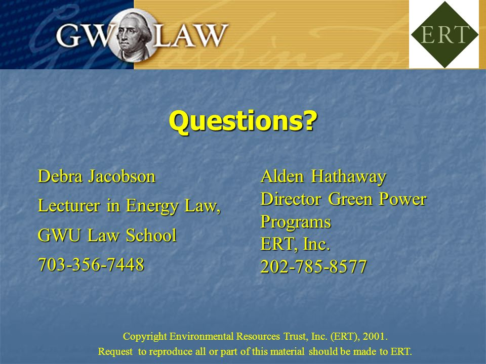 Questions. Copyright Environmental Resources Trust, Inc.