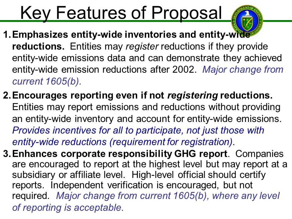 Key Features of Proposal 1.Emphasizes entity-wide inventories and entity-wide reductions. Entities may register reductions if they provide entity-wide