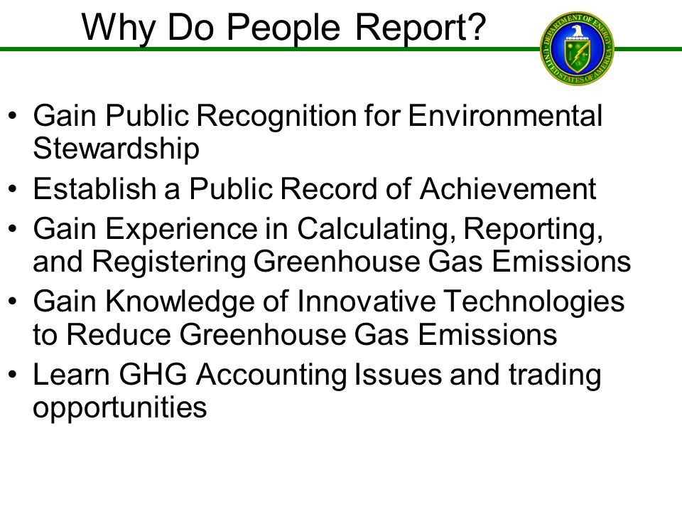 Why Do People Report? Gain Public Recognition for Environmental Stewardship Establish a Public Record of Achievement Gain Experience in Calculating, R