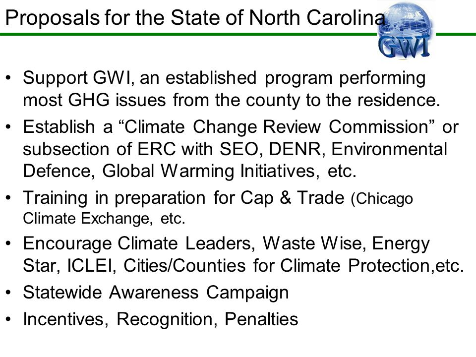 Support GWI, an established program performing most GHG issues from the county to the residence. Establish a Climate Change Review Commission or subse