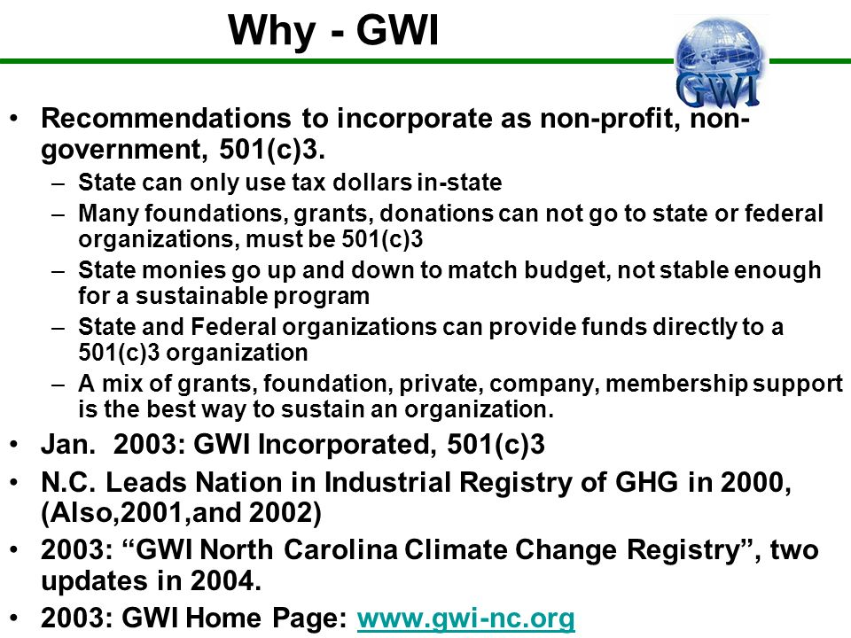 Why - GWI Recommendations to incorporate as non-profit, non- government, 501(c)3.