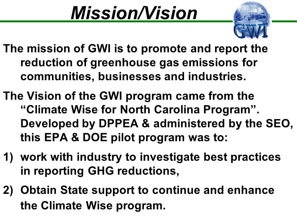 Support GWI, an established program performing most GHG issues from the county to the residence.