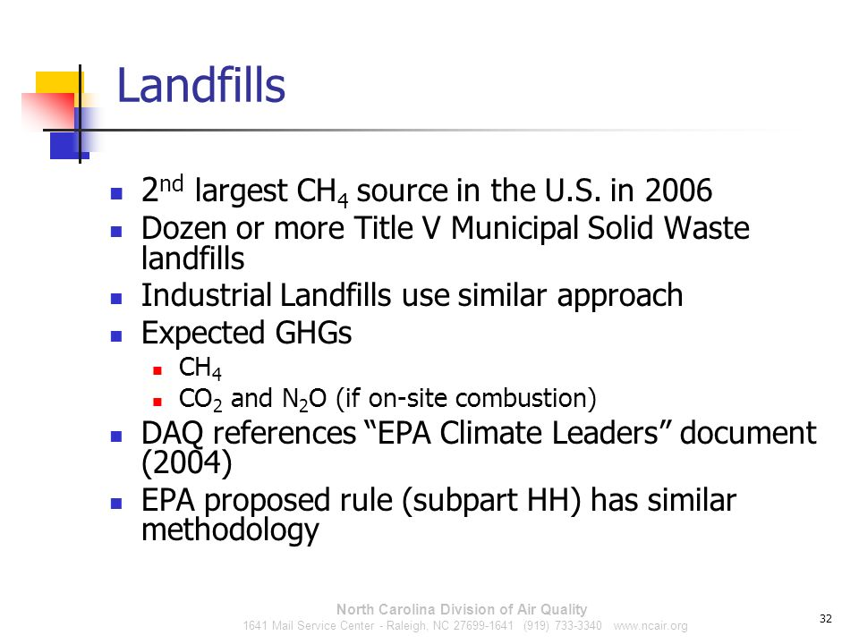 Landfills 2 nd largest CH 4 source in the U.S. in 2006 Dozen or more Title V Municipal Solid Waste landfills Industrial Landfills use similar approach