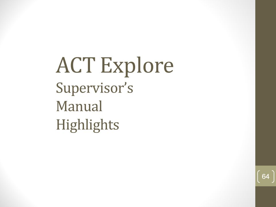 ACT Explore Supervisors Manual Highlights 64