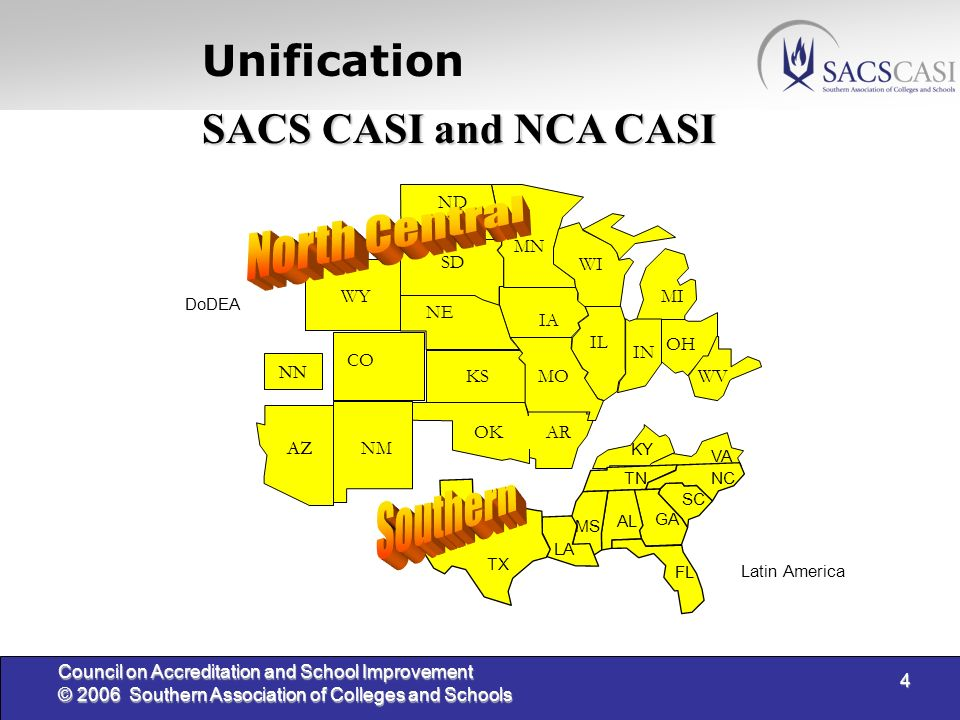 4 Council on Accreditation and School Improvement © 2006 Southern Association of Colleges and Schools WY IND. AZ WV NM OH OK CO ND SD NE KS MN IA WI M