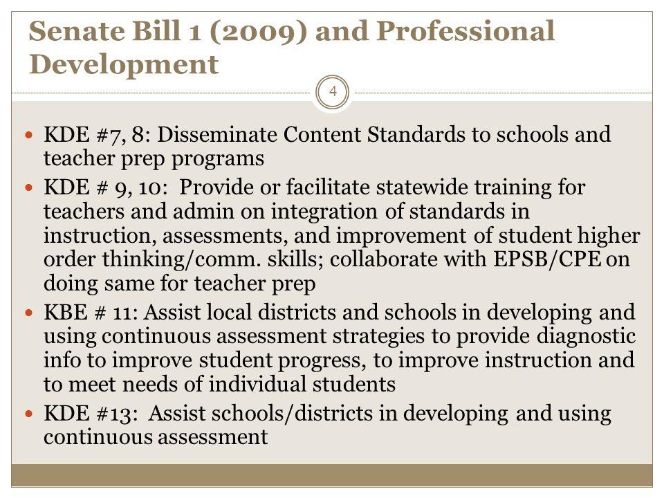 Senate Bill 1 (2009) and Professional Development KDE #7, 8: Disseminate Content Standards to schools and teacher prep programs KDE # 9, 10: Provide o