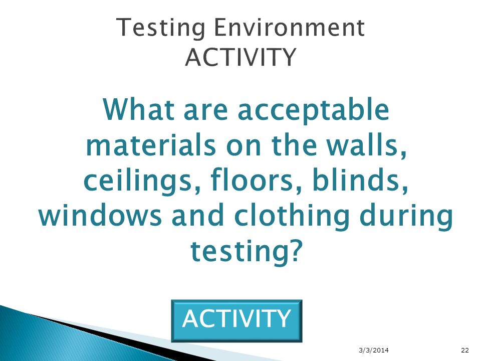 What are acceptable materials on the walls, ceilings, floors, blinds, windows and clothing during testing.