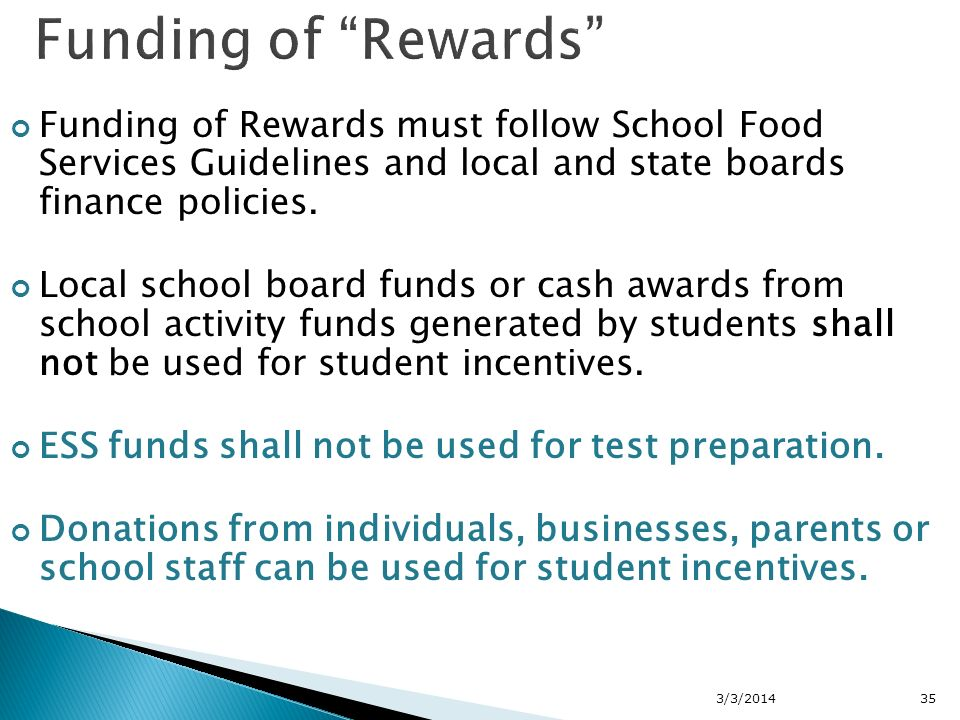 Funding of Rewards must follow School Food Services Guidelines and local and state boards finance policies.