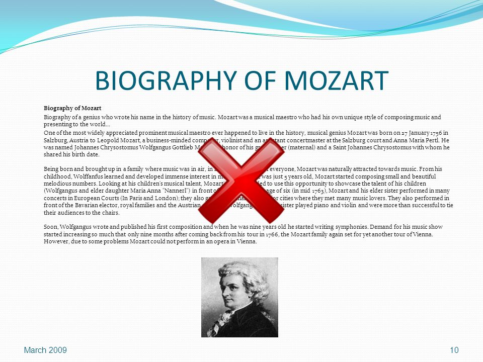 BIOGRAPHY OF MOZART Biography of Mozart Biography of a genius who wrote his name in the history of music.
