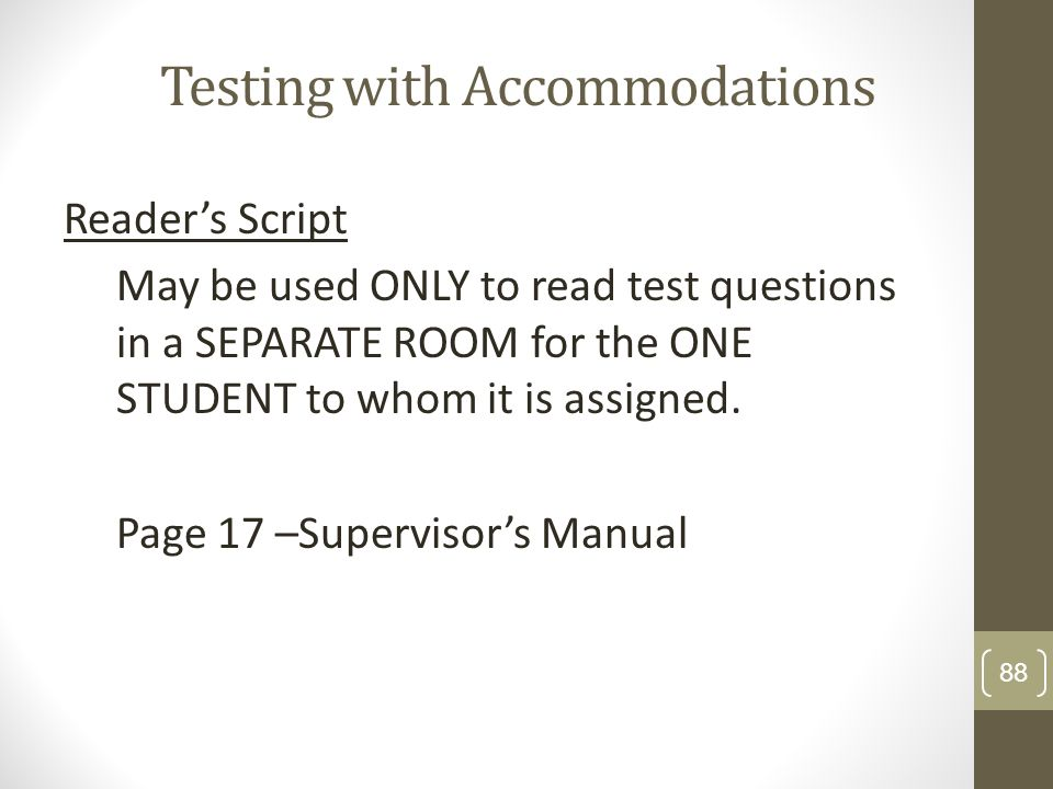 Testing with Accommodations Readers Script May be used ONLY to read test questions in a SEPARATE ROOM for the ONE STUDENT to whom it is assigned. Page