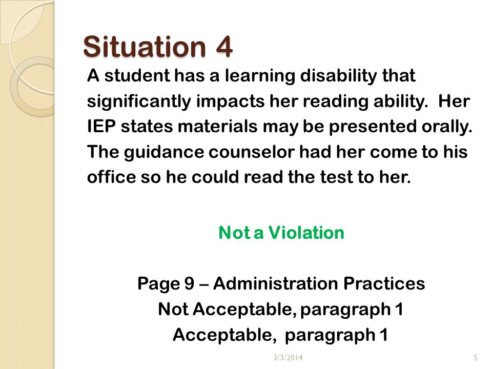 Situation 4 A student has a learning disability that significantly impacts her reading ability.