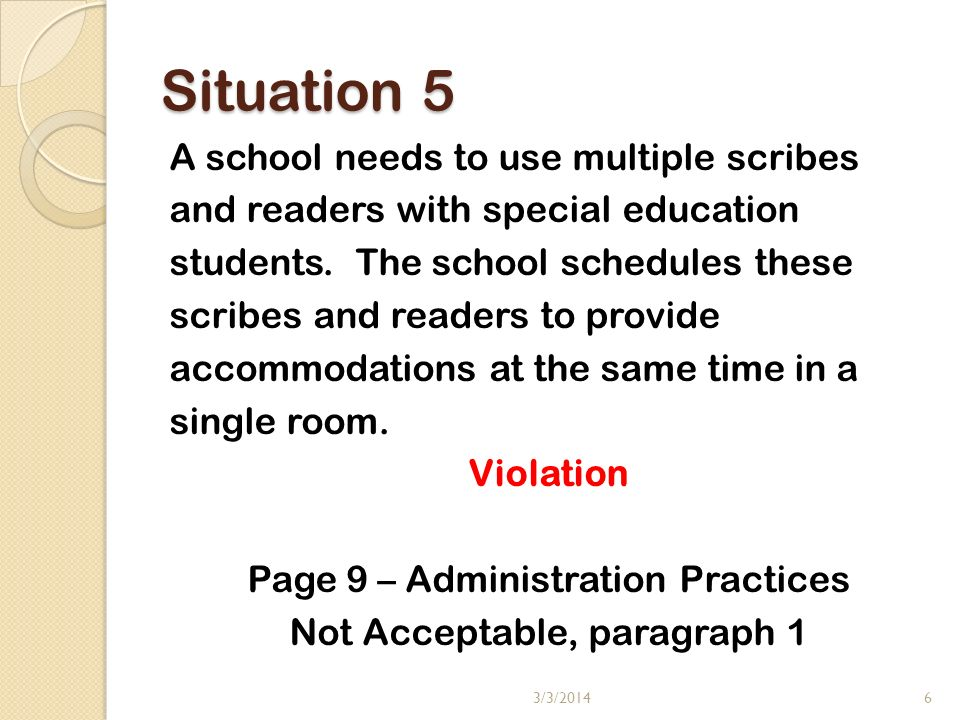 Situation 5 A school needs to use multiple scribes and readers with special education students.