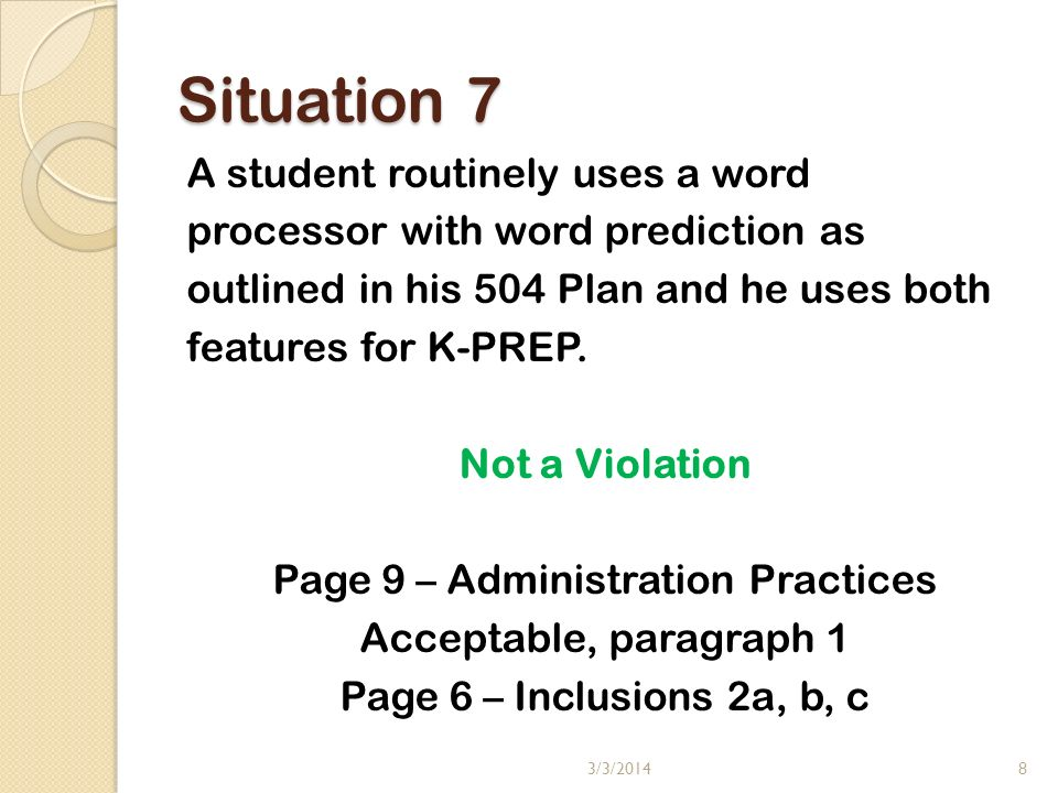 Situation 7 A student routinely uses a word processor with word prediction as outlined in his 504 Plan and he uses both features for K-PREP.