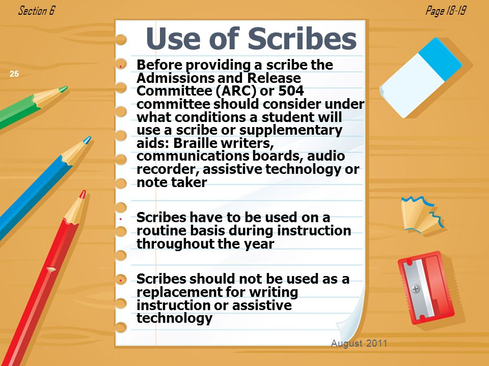 Before providing a scribe the Admissions and Release Committee (ARC) or 504 committee should consider under what conditions a student will use a scrib