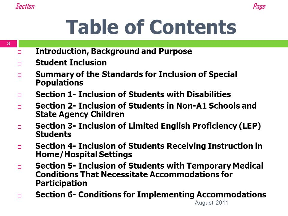 Table of Contents August 2011 3 Introduction, Background and Purpose Student Inclusion Summary of the Standards for Inclusion of Special Populations S
