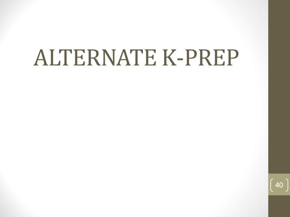 ALTERNATE K-PREP 40