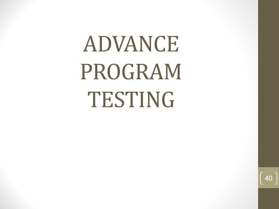 ADVANCE PROGRAM TESTING 40