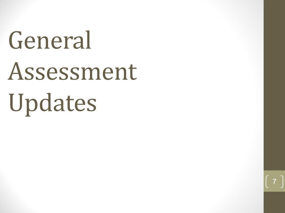 General Assessment Updates 7