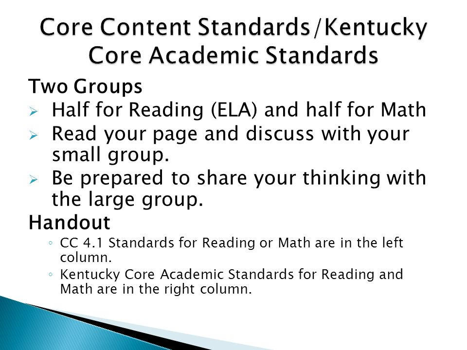 Two Groups Half for Reading (ELA) and half for Math Read your page and discuss with your small group. Be prepared to share your thinking with the larg