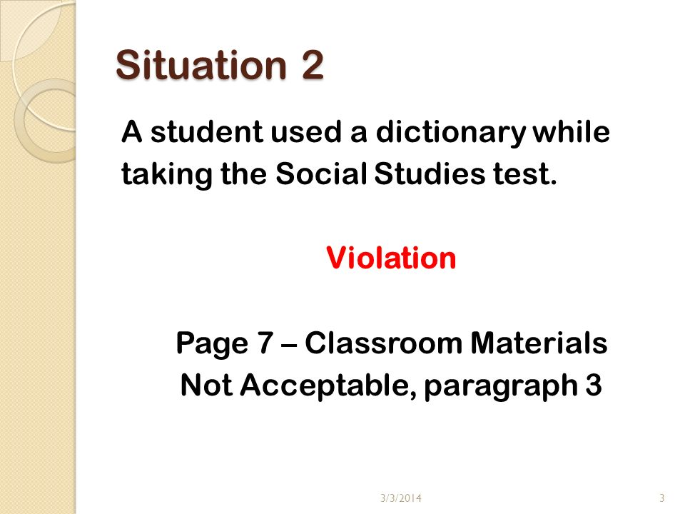 Situation 2 A student used a dictionary while taking the Social Studies test.