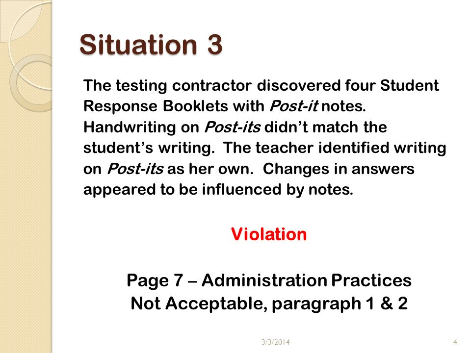 Situation 3 The testing contractor discovered four Student Response Booklets with Post-it notes.