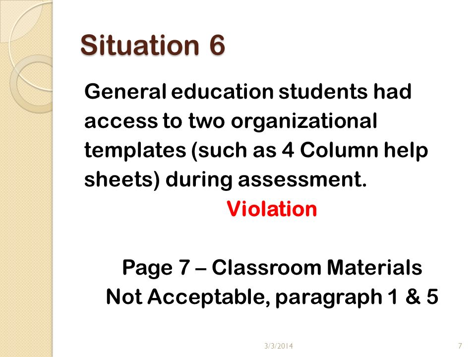 Situation 6 General education students had access to two organizational templates (such as 4 Column help sheets) during assessment.