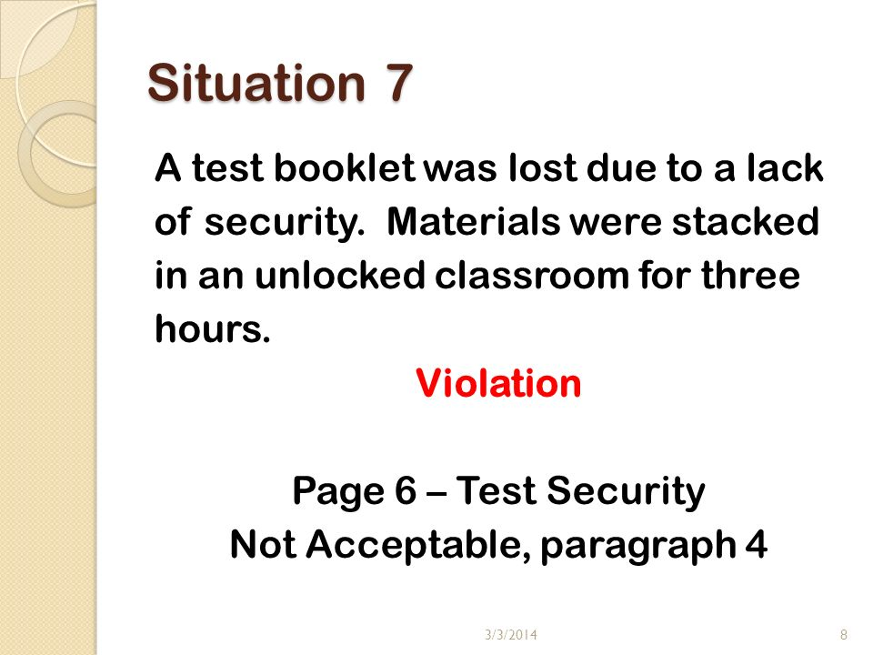 Situation 7 A test booklet was lost due to a lack of security.