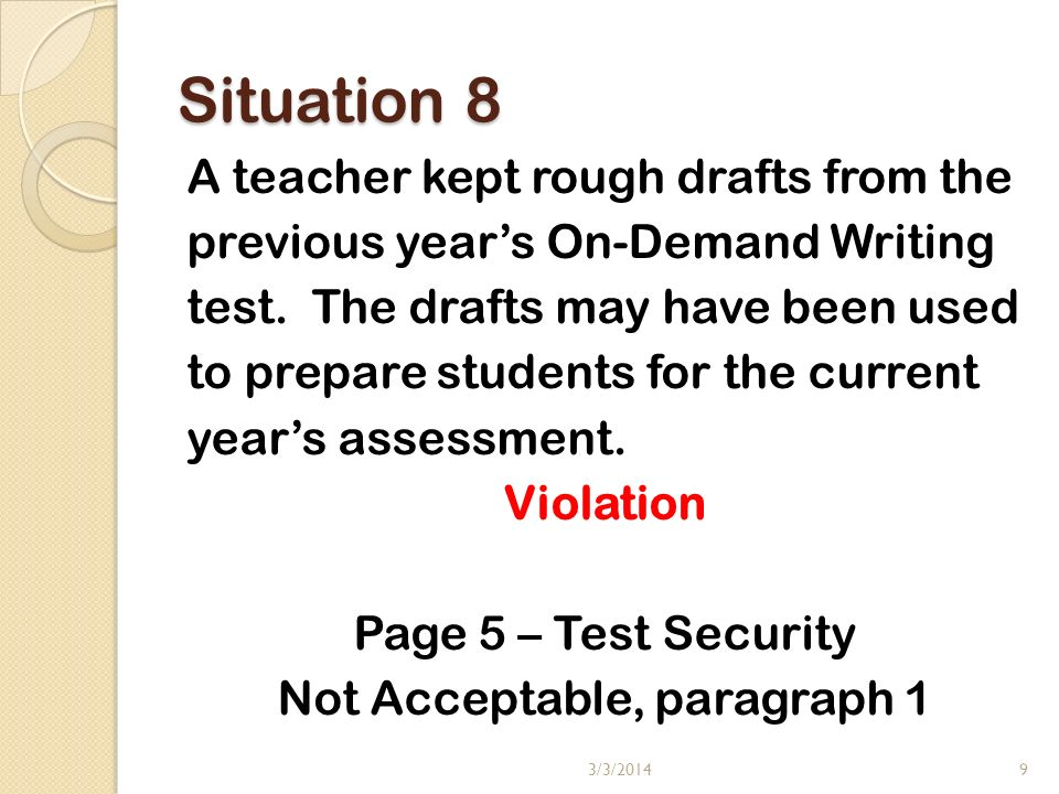 Situation 8 A teacher kept rough drafts from the previous years On-Demand Writing test.