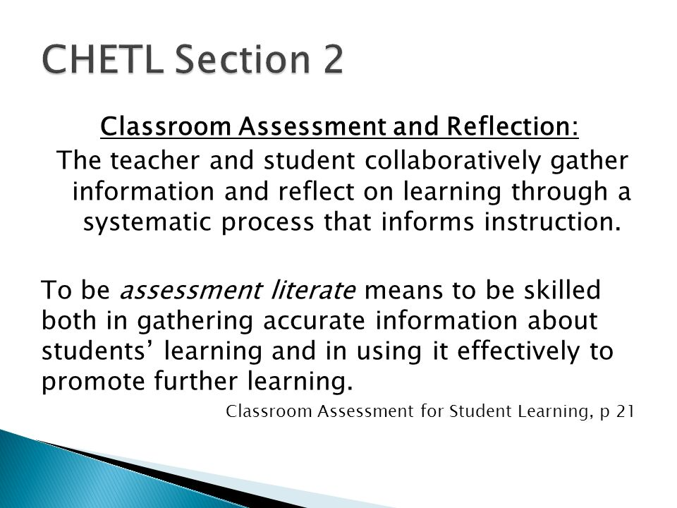 Classroom Assessment and Reflection: The teacher and student collaboratively gather information and reflect on learning through a systematic process that informs instruction.