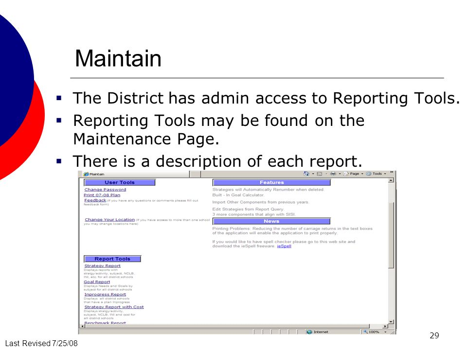 Last Revised 7/25/08 29 Maintain The District has admin access to Reporting Tools. Reporting Tools may be found on the Maintenance Page. There is a de