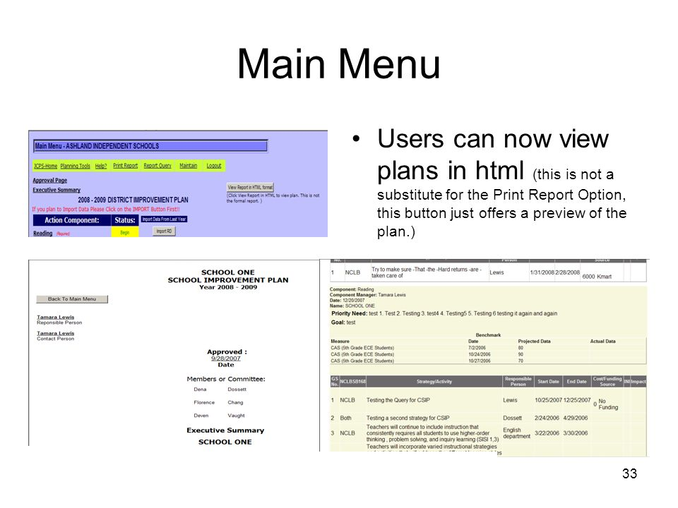 33 Main Menu Users can now view plans in html (this is not a substitute for the Print Report Option, this button just offers a preview of the plan.)