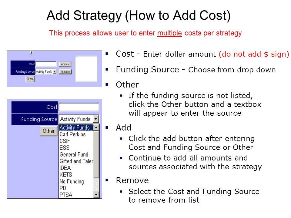 Add Strategy (How to Add Cost) Cost - Enter dollar amount (do not add $ sign) Funding Source - Choose from drop down Other If the funding source is no