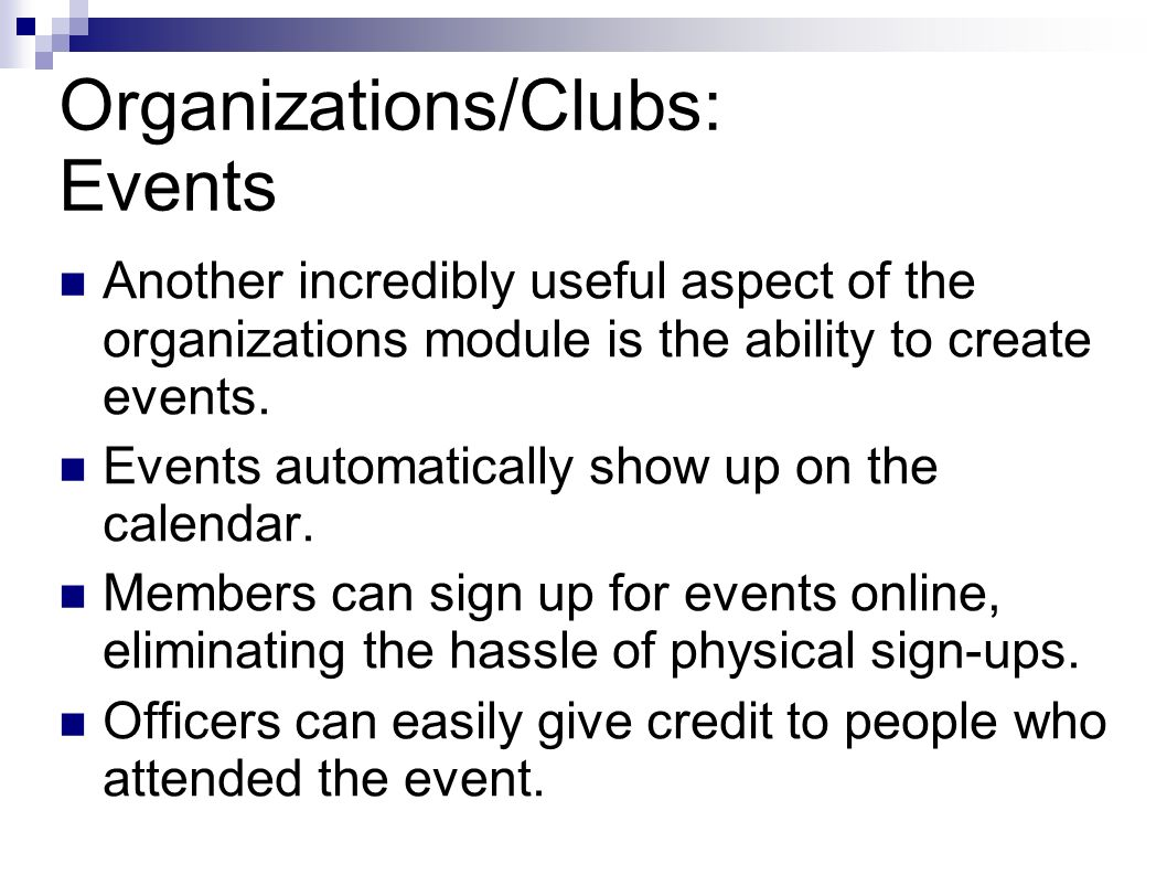 Organizations/Clubs: Events Another incredibly useful aspect of the organizations module is the ability to create events.