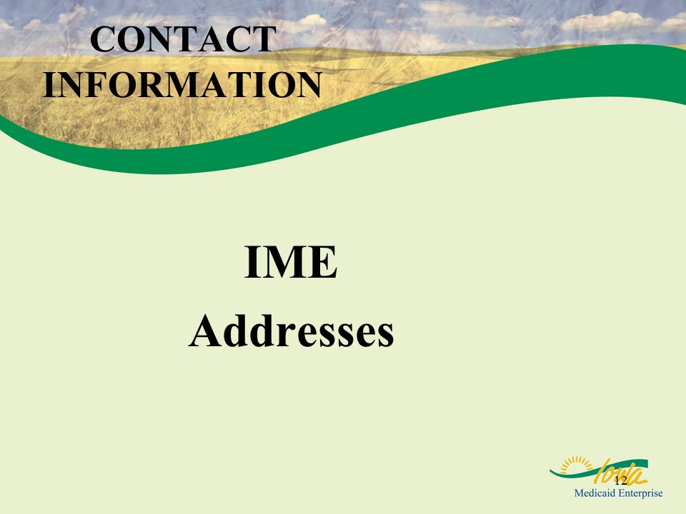 12 CONTACT INFORMATION IME Addresses