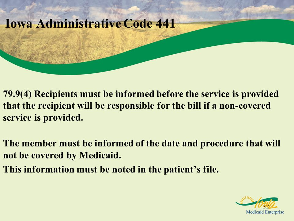 32 Iowa Administrative Code 441 79.9(4) Recipients must be informed before the service is provided that the recipient will be responsible for the bill