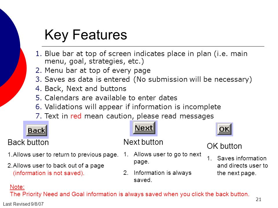 Last Revised 9/8/07 21 Key Features 1.Blue bar at top of screen indicates place in plan (i.e.