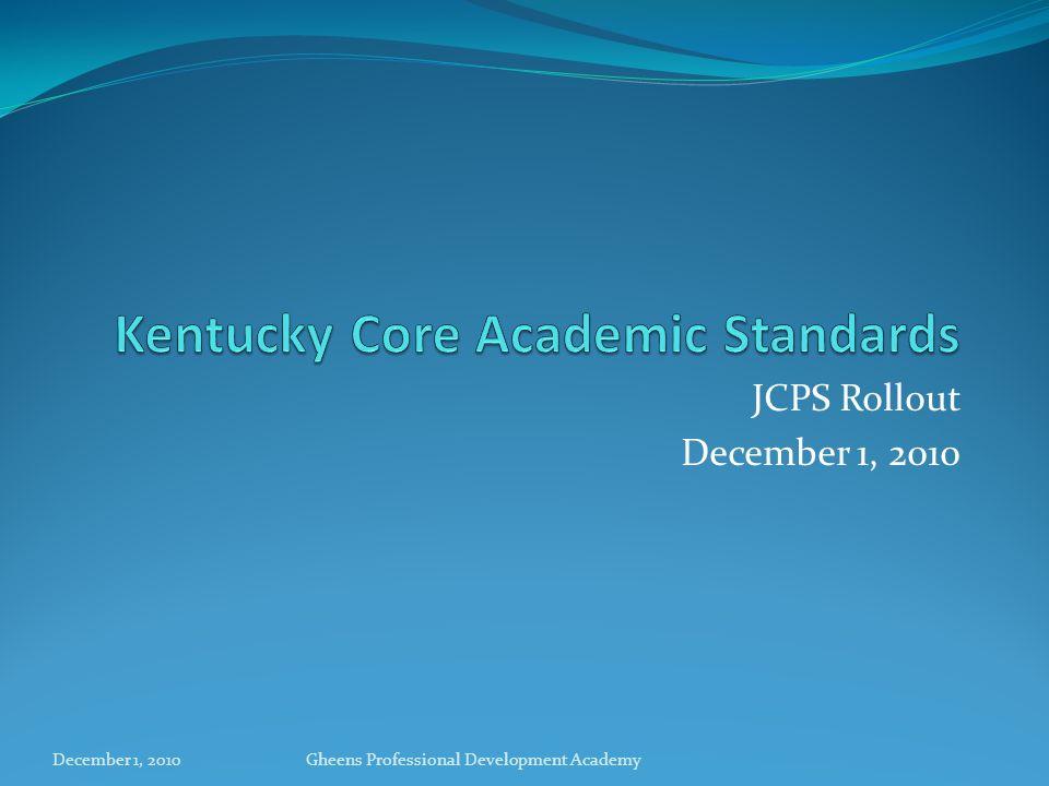 JCPS Rollout December 1, 2010 Gheens Professional Development Academy
