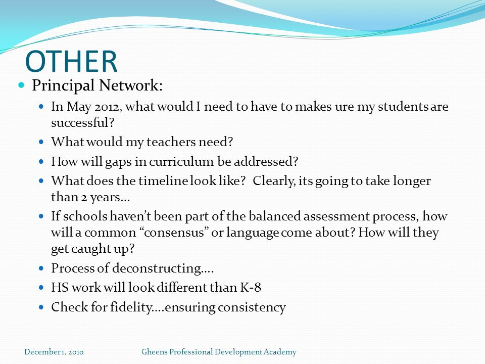 OTHER Principal Network: In May 2012, what would I need to have to makes ure my students are successful.
