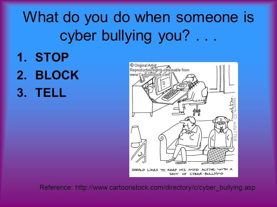 What do you do when someone is cyber bullying you ...