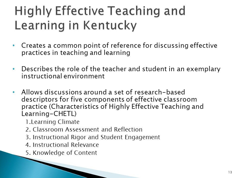 Creates a common point of reference for discussing effective practices in teaching and learning Describes the role of the teacher and student in an ex