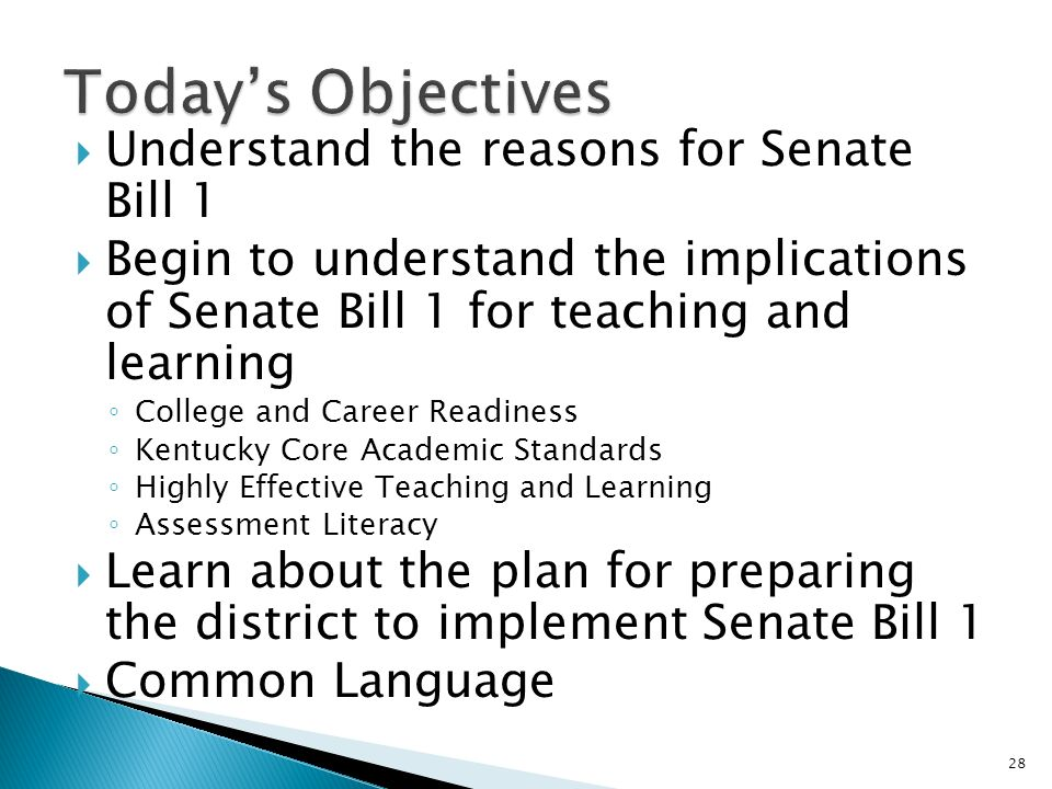 Understand the reasons for Senate Bill 1 Begin to understand the implications of Senate Bill 1 for teaching and learning College and Career Readiness