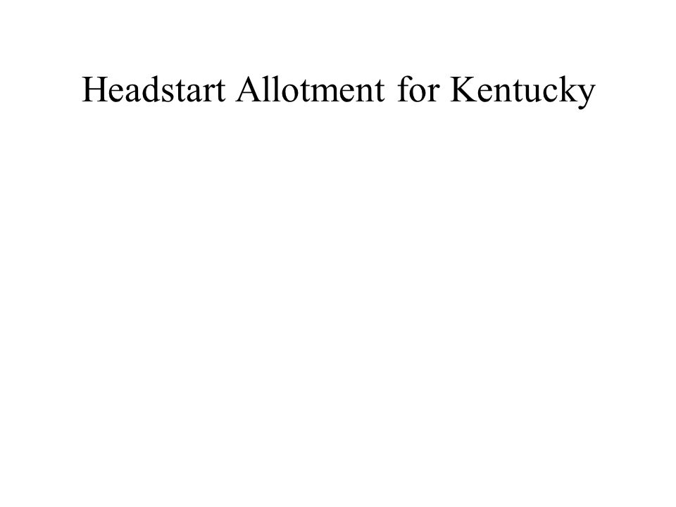 Headstart Allotment for Kentucky