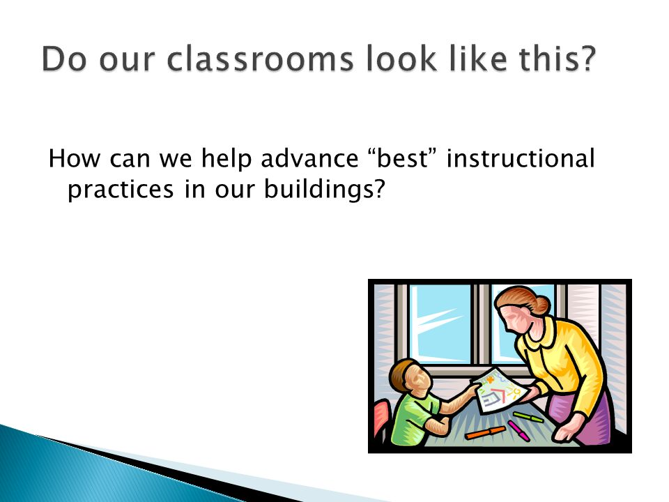 How can we help advance best instructional practices in our buildings