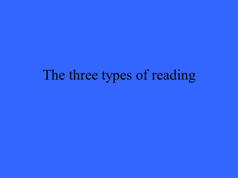 The three types of reading