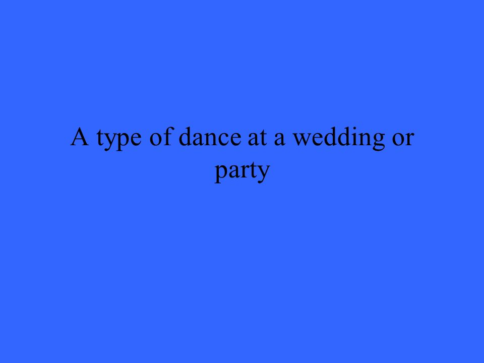 A type of dance at a wedding or party