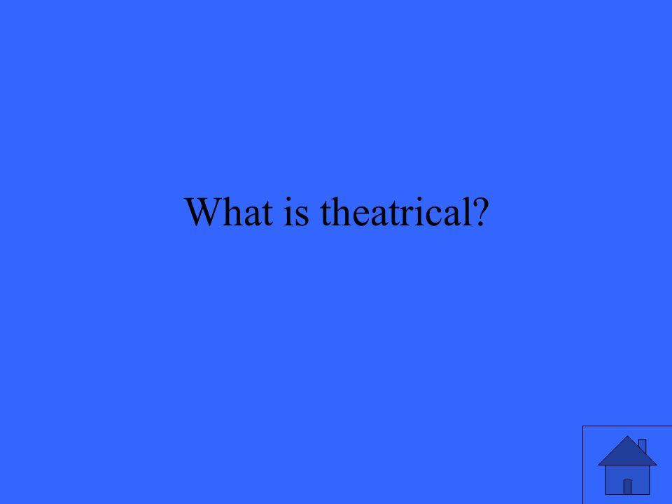 What is theatrical