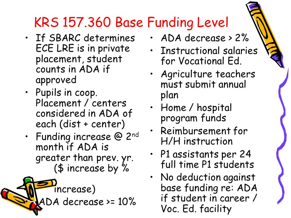 KRS 157.360 Base Funding Level If SBARC determines ECE LRE is in private placement, student counts in ADA if approved Pupils in coop.