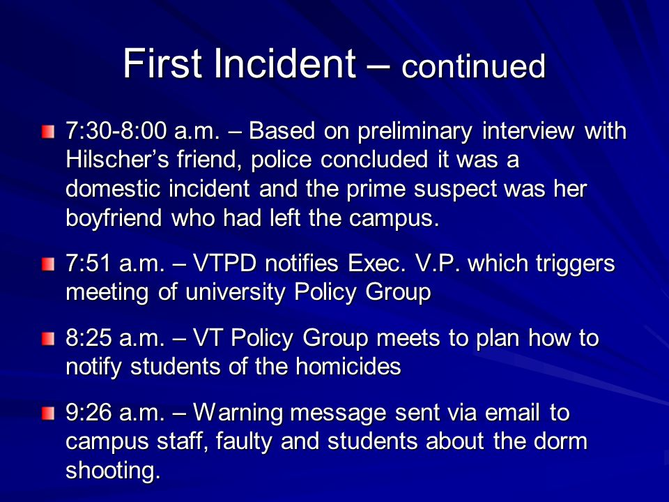 First Incident – continued 7:30-8:00 a.m. – Based on preliminary interview with Hilschers friend, police concluded it was a domestic incident and the