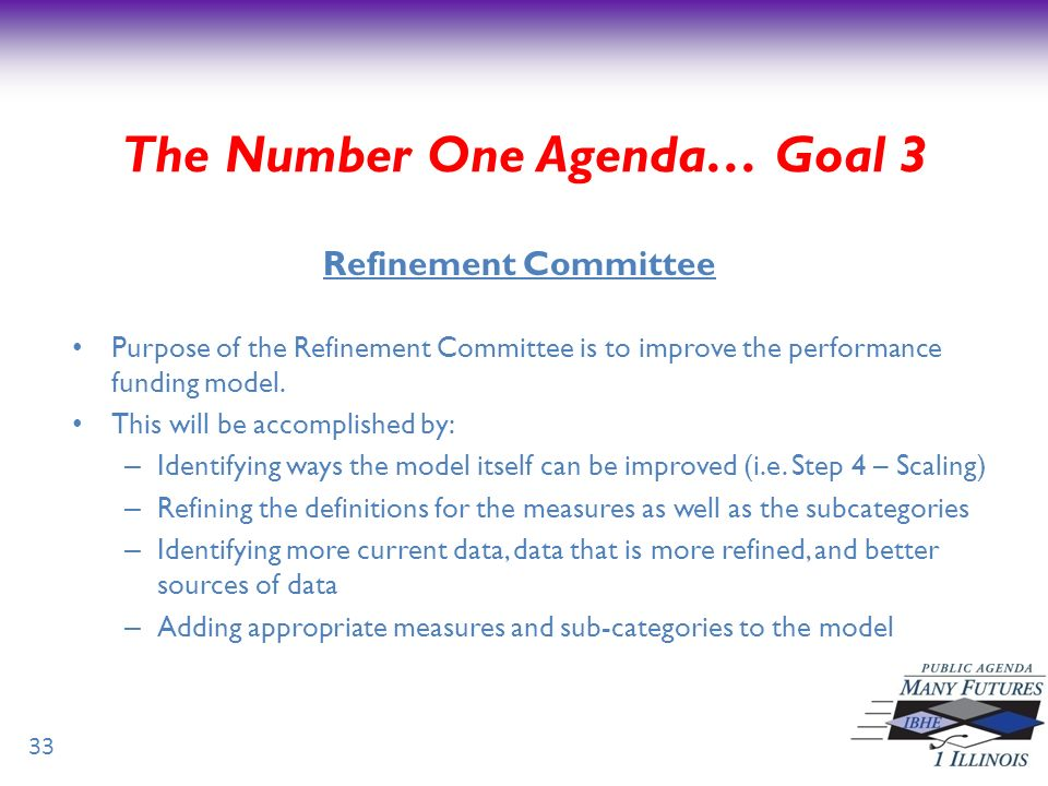Purpose of the Refinement Committee is to improve the performance funding model.