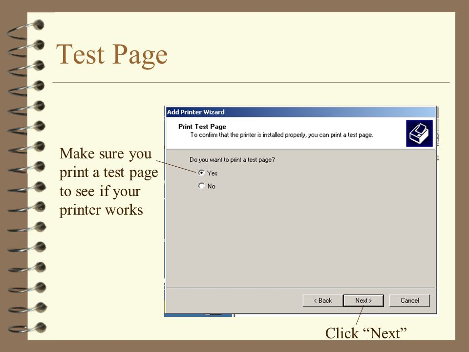 Test Page Make sure you print a test page to see if your printer works Click Next